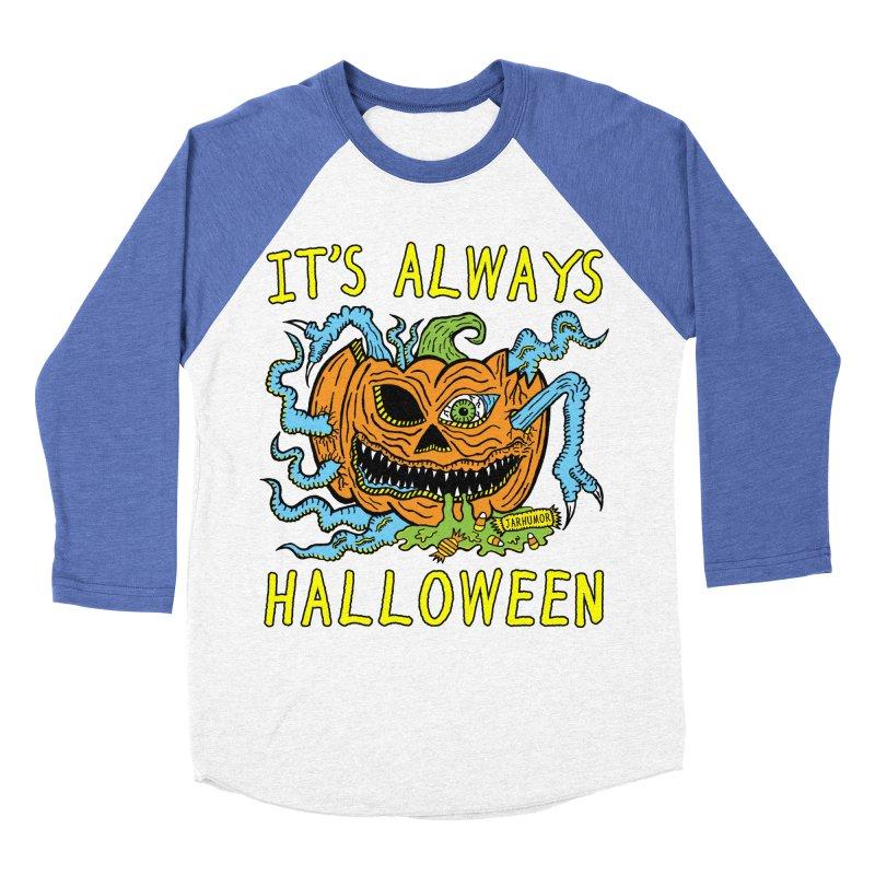 It's Always Halloween Men's Baseball Triblend Longsleeve T-Shirt by JARHUMOR