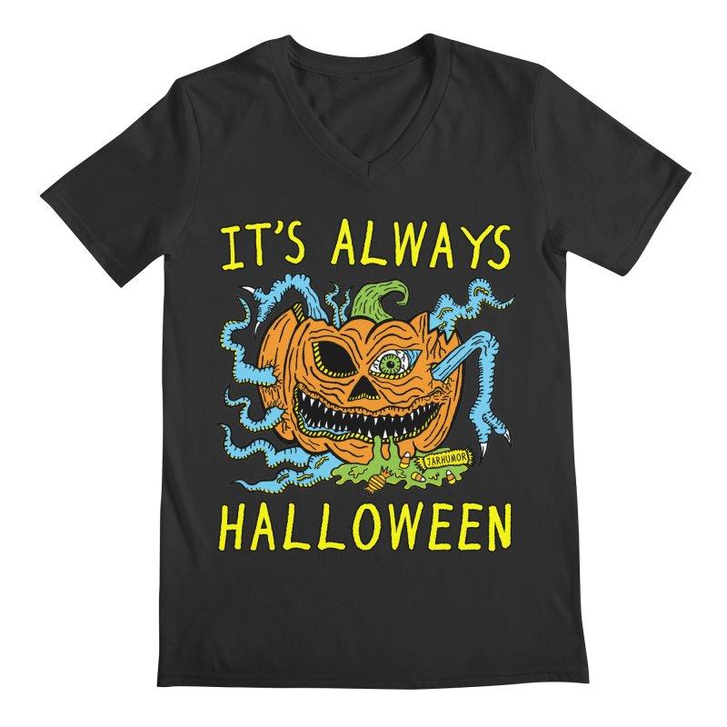 It's Always Halloween Men's Regular V-Neck by JARHUMOR