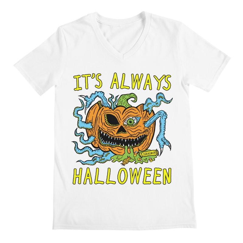 It's Always Halloween Men's Regular V-Neck by JARHUMOR