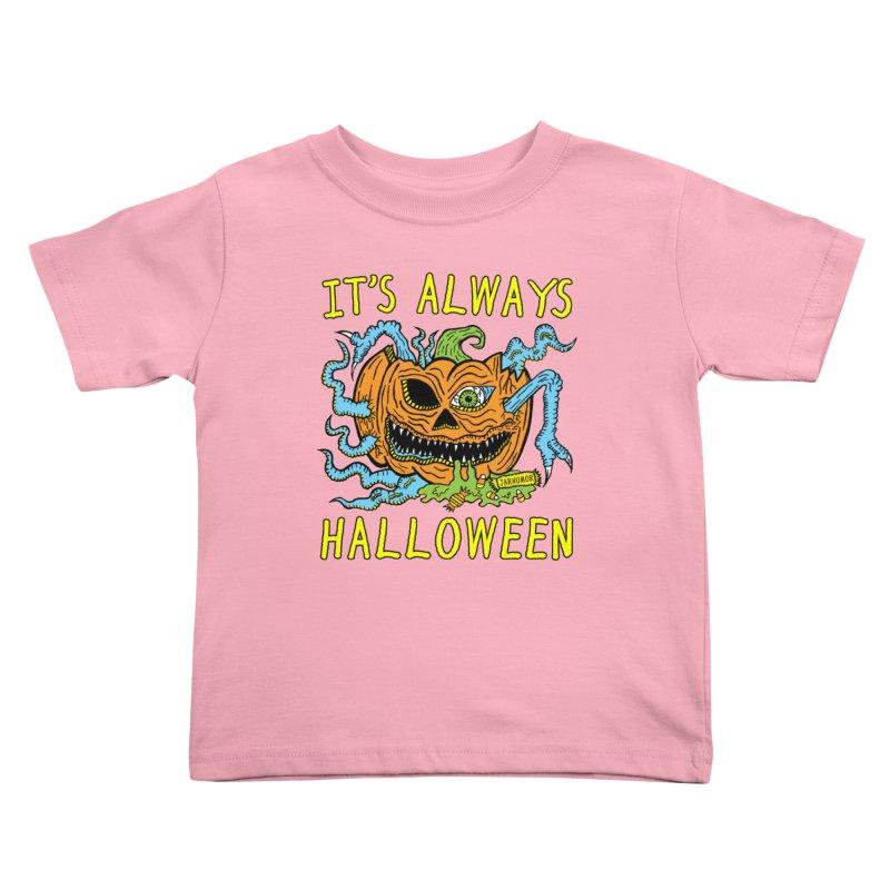 It's Always Halloween Kids Toddler T-Shirt by JARHUMOR