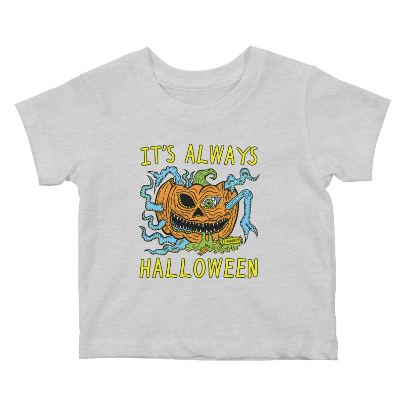 It's Always Halloween Kids Baby T-Shirt by JARHUMOR