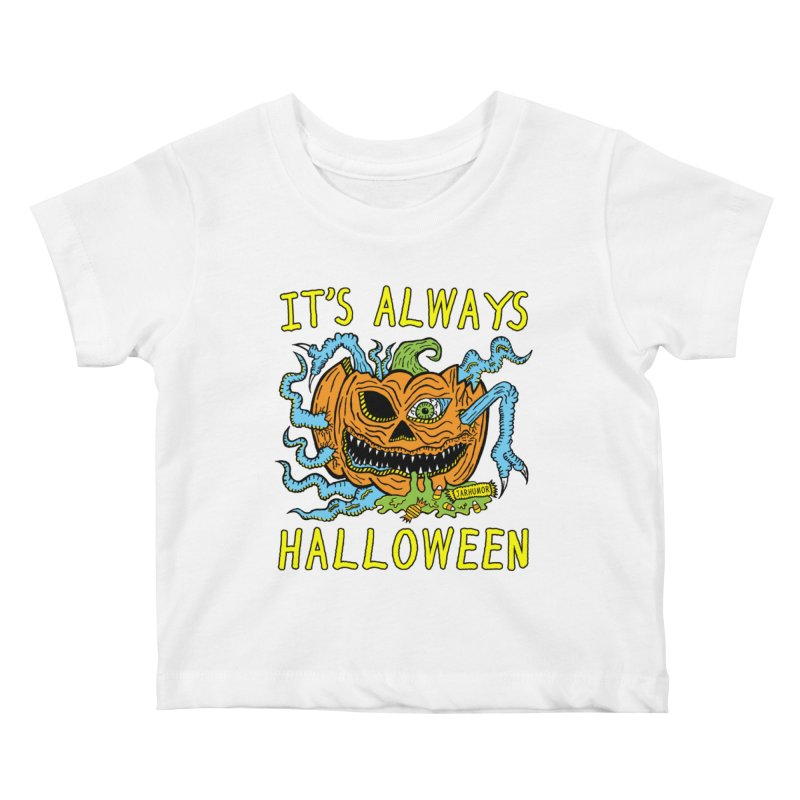It's Always Halloween Kids Baby T-Shirt by JARHUMOR