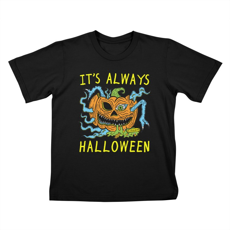 It's Always Halloween Kids T-Shirt by JARHUMOR