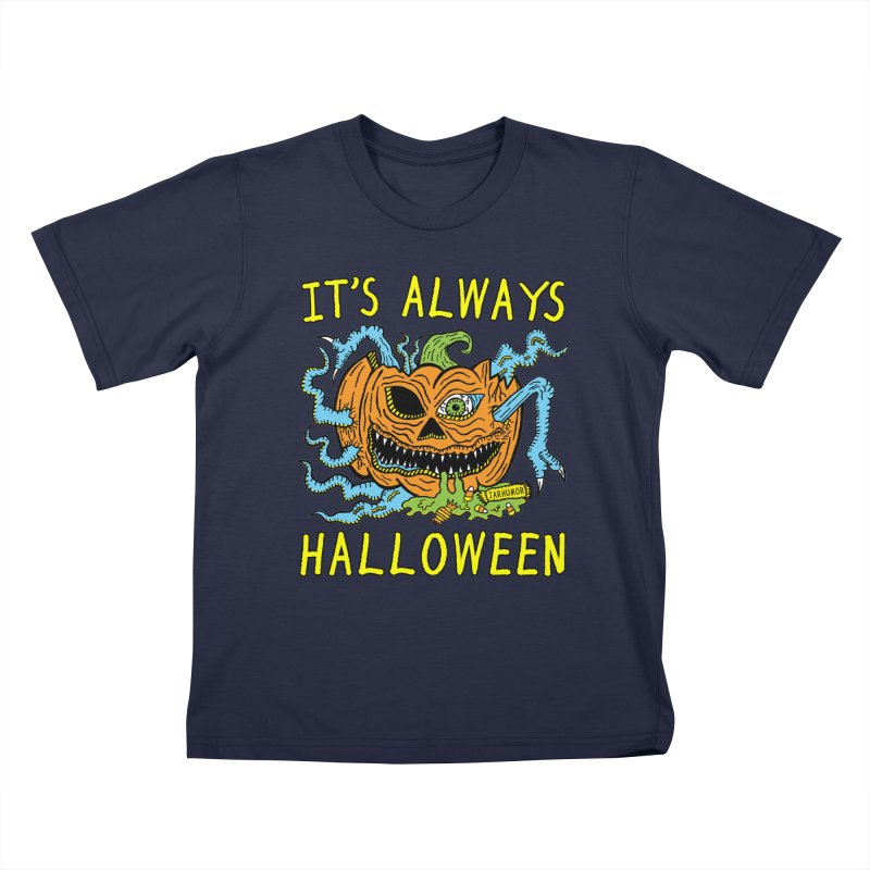 It's Always Halloween Kids T-Shirt by JARHUMOR