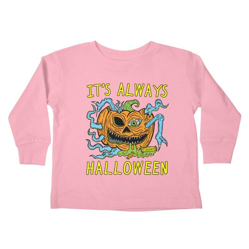 It's Always Halloween Kids Toddler Longsleeve T-Shirt by JARHUMOR