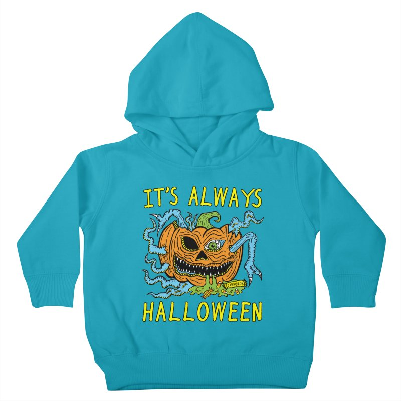 It's Always Halloween Kids Toddler Pullover Hoody by JARHUMOR