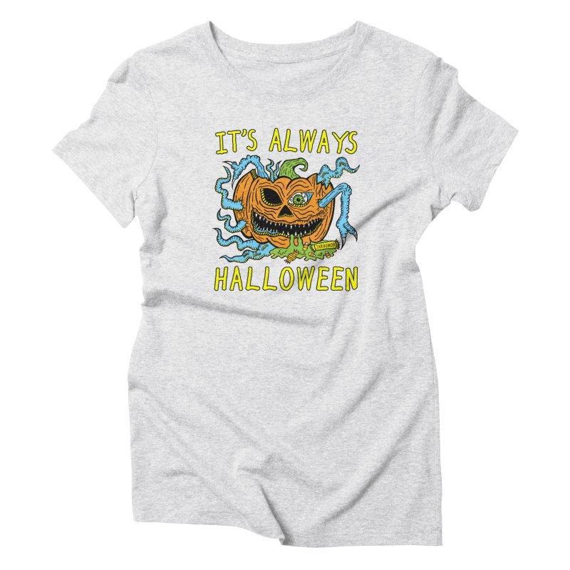 It's Always Halloween Women's T-Shirt by JARHUMOR