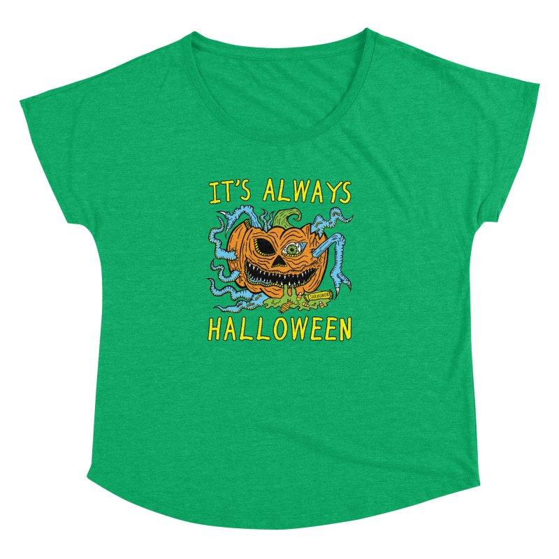 It's Always Halloween Women's Dolman Scoop Neck by JARHUMOR
