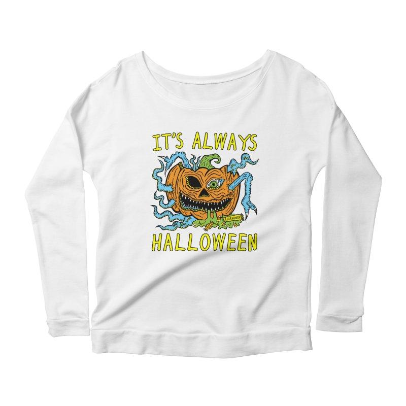 It's Always Halloween Women's Scoop Neck Longsleeve T-Shirt by JARHUMOR