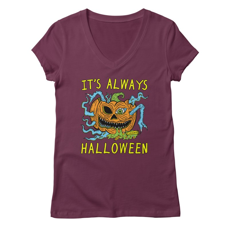 It's Always Halloween Women's Regular V-Neck by JARHUMOR