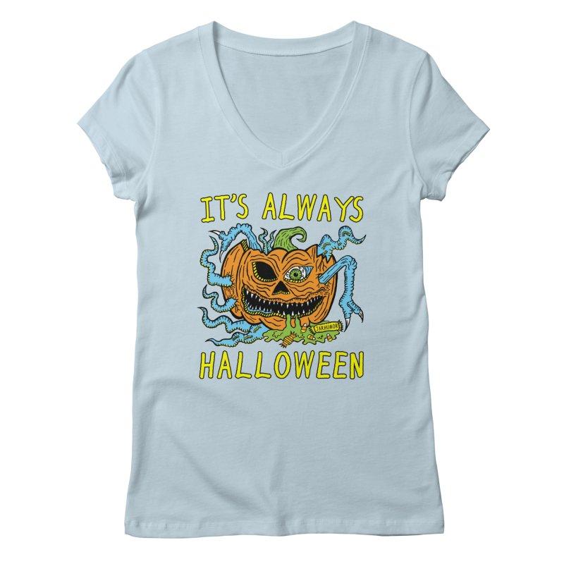 It's Always Halloween Women's Regular V-Neck by JARHUMOR