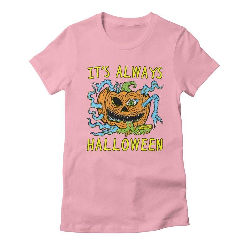 It's Always Halloween Women's Fitted T-Shirt by JARHUMOR