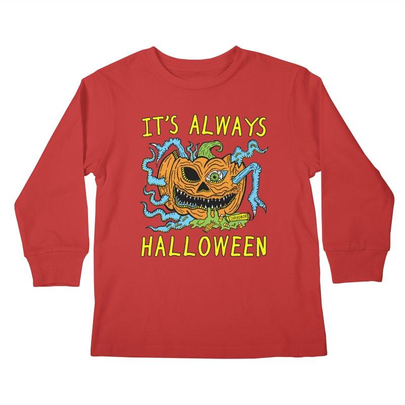 It's Always Halloween Kids Longsleeve T-Shirt by JARHUMOR