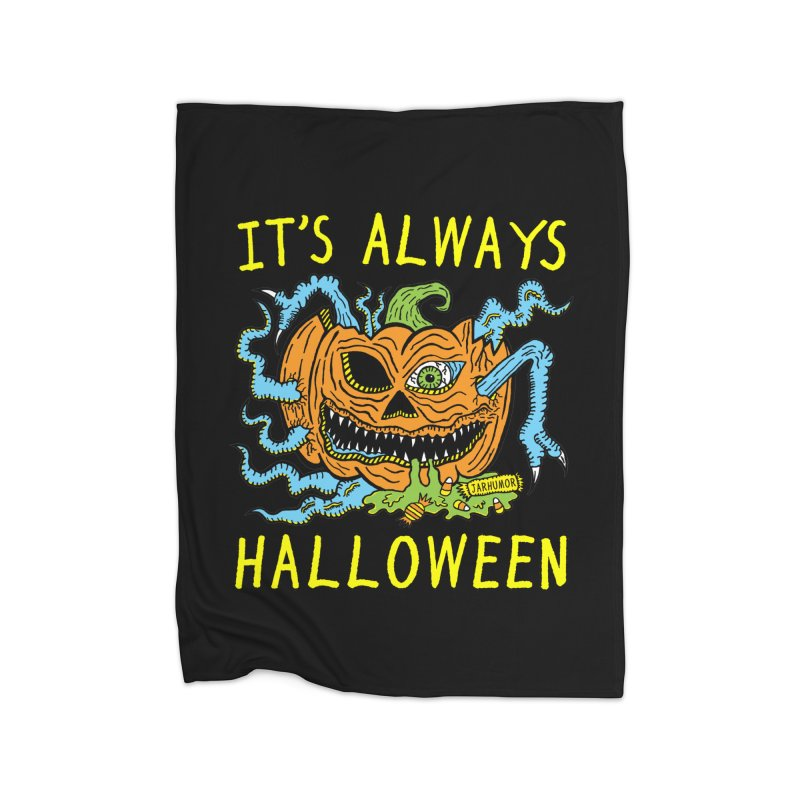 It's Always Halloween Home Fleece Blanket Blanket by JARHUMOR