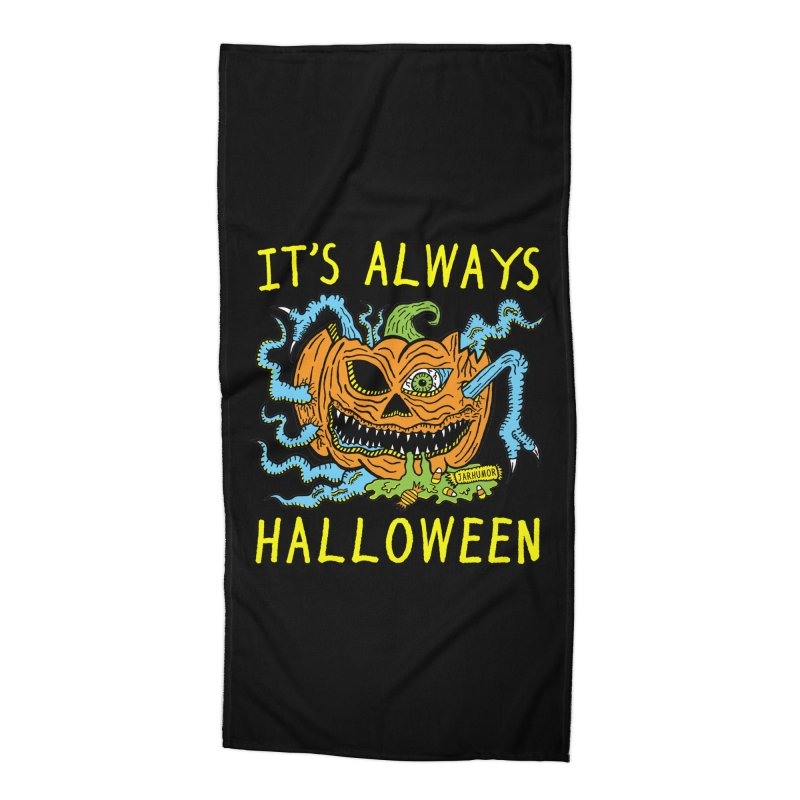 It's Always Halloween Accessories Beach Towel by JARHUMOR