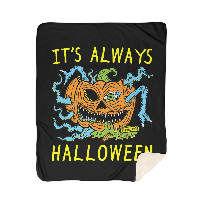 It's Always Halloween Home Sherpa Blanket Blanket by JARHUMOR