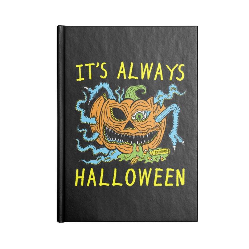 It's Always Halloween Accessories Lined Journal Notebook by JARHUMOR