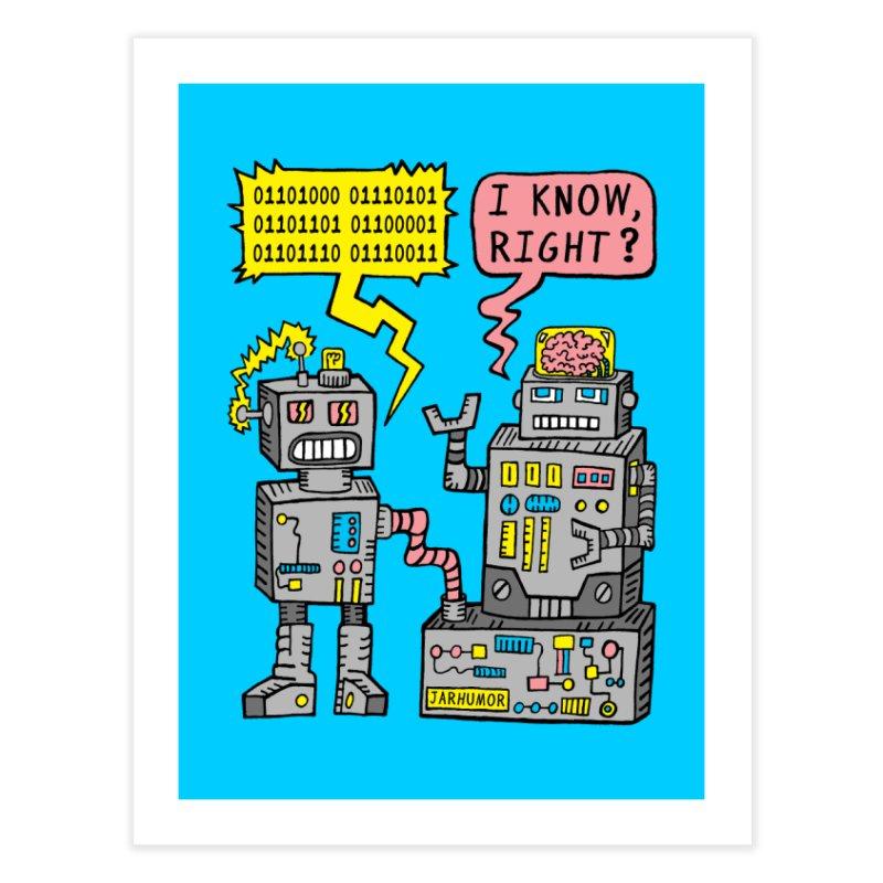 Robot Talk Home Fine Art Print by JARHUMOR