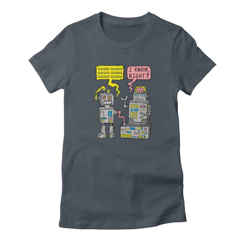 Robot Talk Women's T-Shirt by JARHUMOR