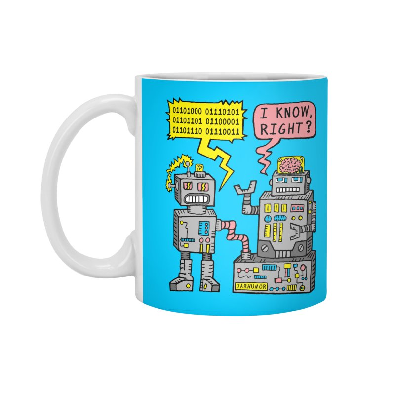 Robot Talk Accessories Mug by JARHUMOR