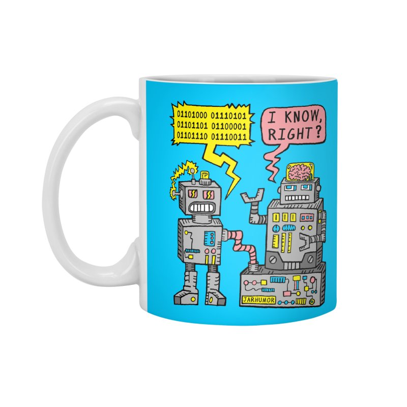 Robot Talk Accessories Standard Mug by JARHUMOR