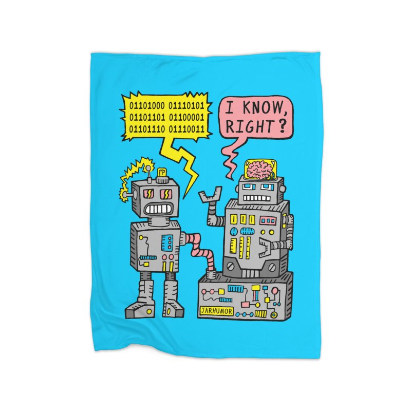 Robot Talk Home Fleece Blanket Blanket by JARHUMOR
