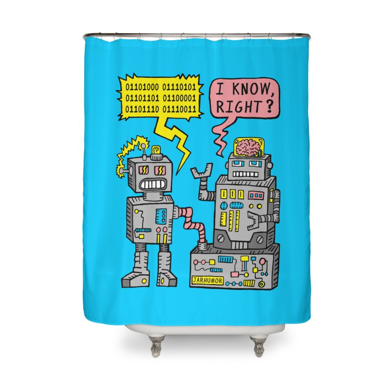 Robot Talk Home Shower Curtain by JARHUMOR