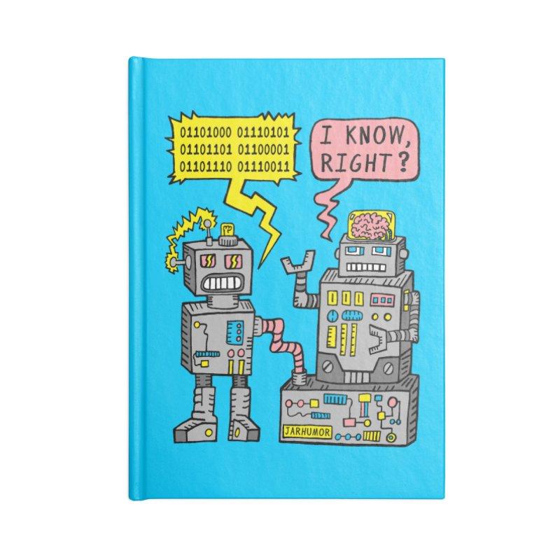 Robot Talk Accessories Notebook by JARHUMOR