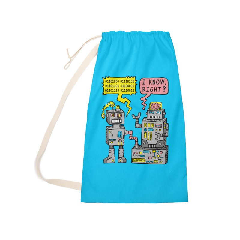 Robot Talk Accessories Laundry Bag Bag by JARHUMOR