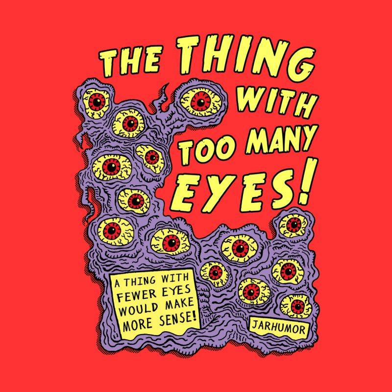 Too Many Eyes Men's T-Shirt by JARHUMOR