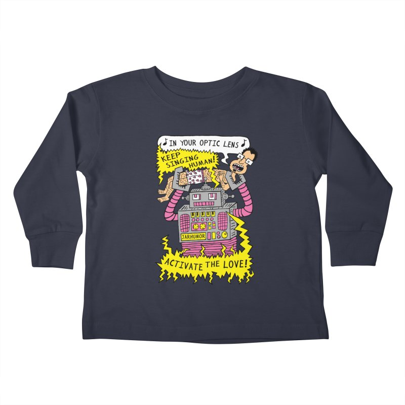 Robot Love Kids Toddler Longsleeve T-Shirt by James A. Roberson (JARHUMOR)