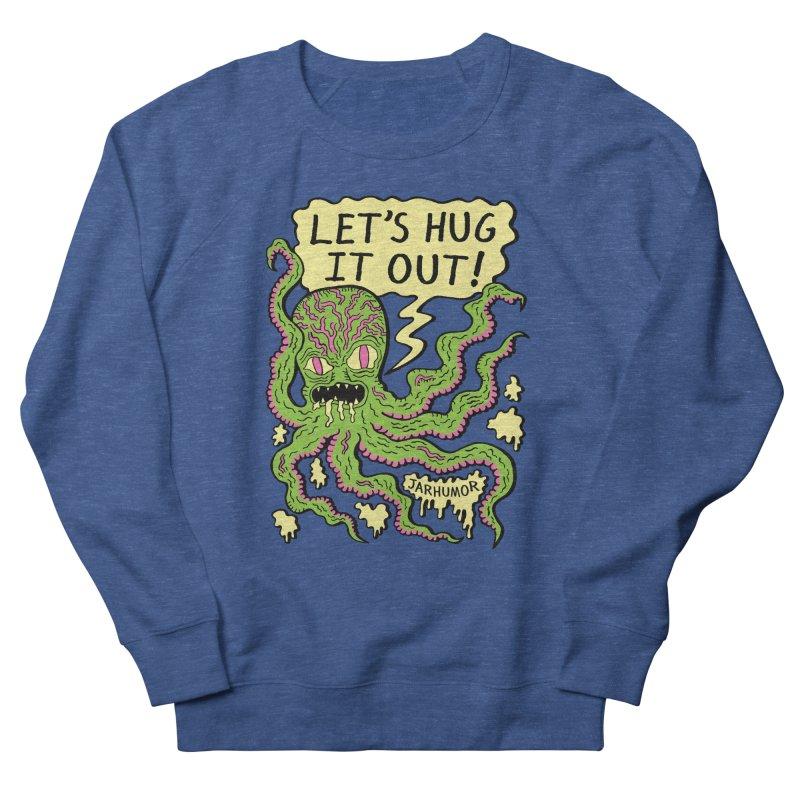 Lets Hug It Out Men's Sweatshirt by JARHUMOR