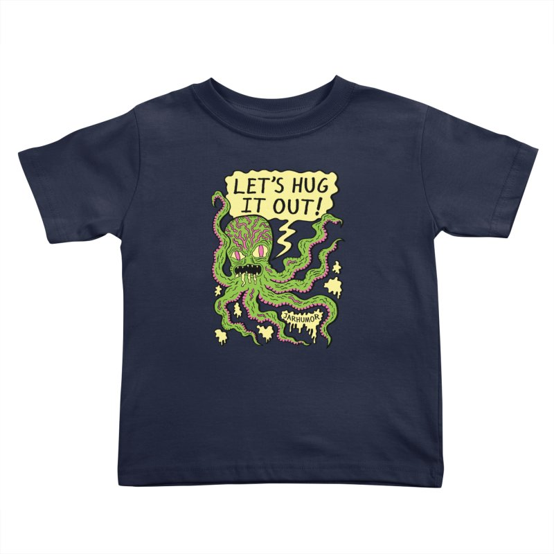 Lets Hug It Out Kids Toddler T-Shirt by James A. Roberson (JARHUMOR)