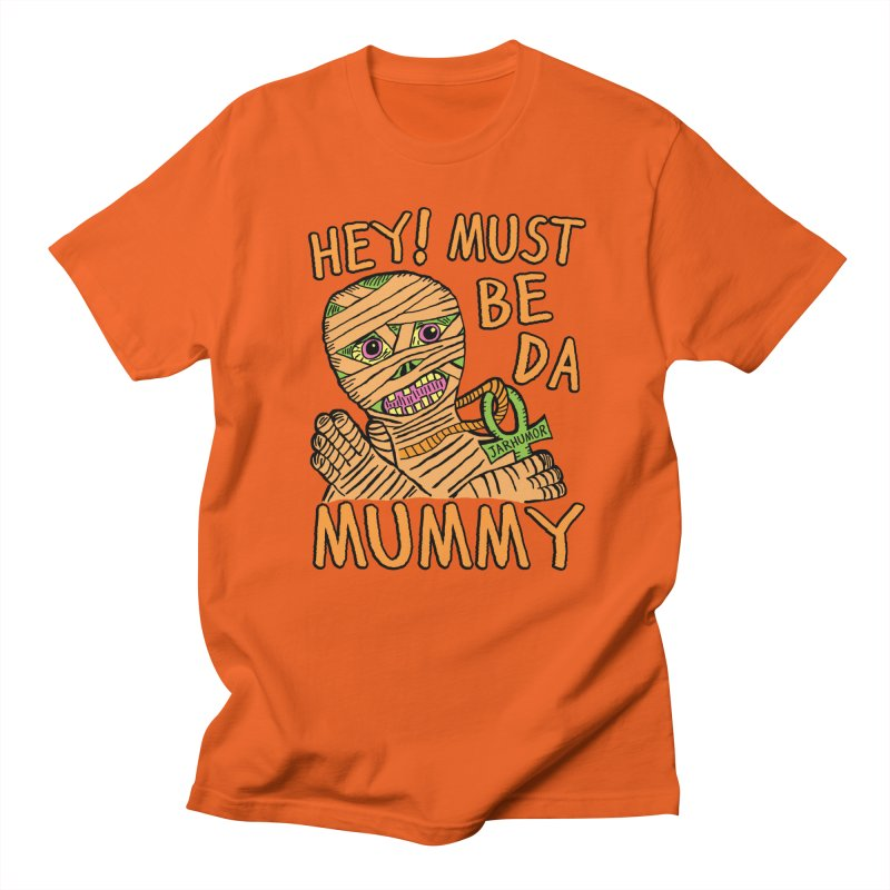 Da Mummy Men's T-Shirt by JARHUMOR