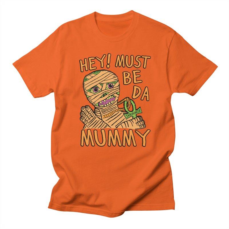 Da Mummy Men's T-Shirt by JARHUMOR