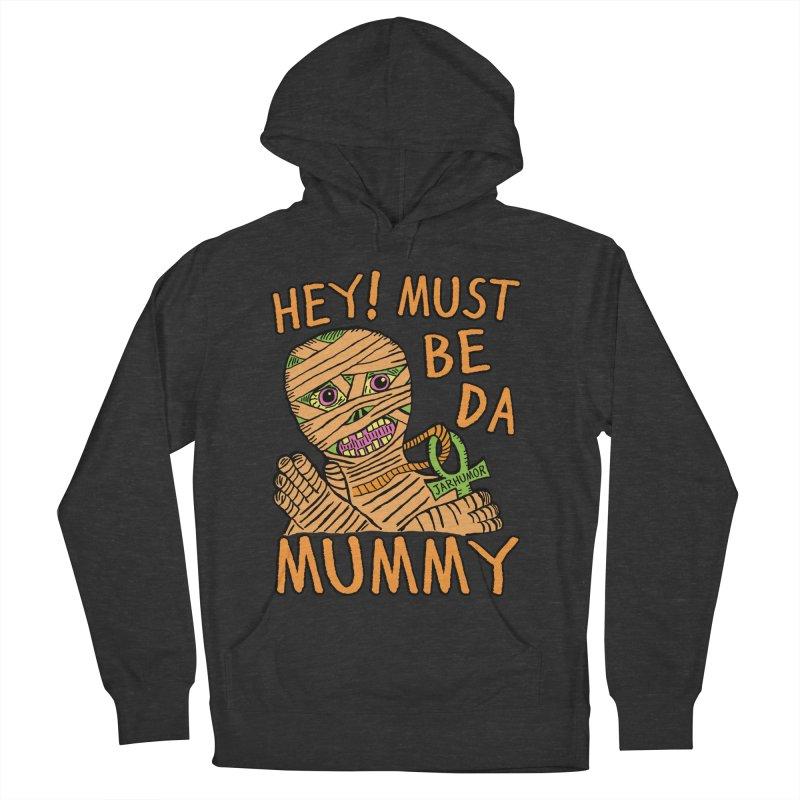 Da Mummy Women's French Terry Pullover Hoody by JARHUMOR