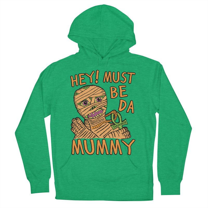 Da Mummy Men's Pullover Hoody by James A. Roberson (JARHUMOR)