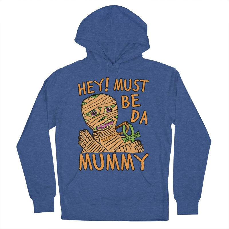 Da Mummy Men's French Terry Pullover Hoody by JARHUMOR