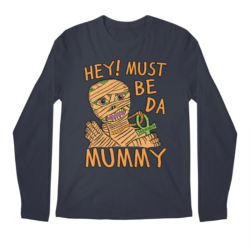 Da Mummy Men's Regular Longsleeve T-Shirt by JARHUMOR