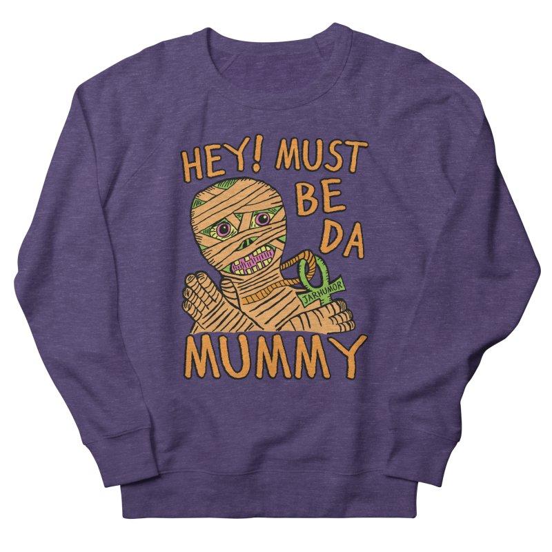 Da Mummy Women's French Terry Sweatshirt by JARHUMOR
