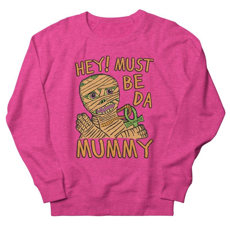 Da Mummy Women's  by JARHUMOR