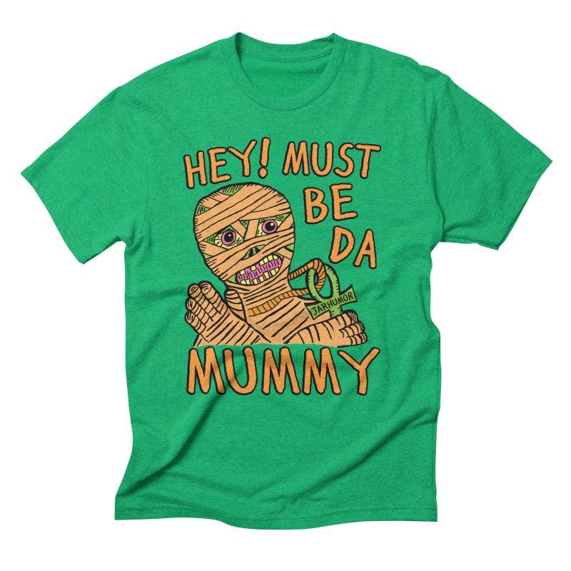 Da Mummy Men's Triblend T-shirt by James A. Roberson (JARHUMOR)
