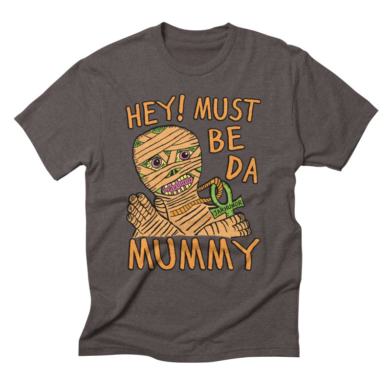 Da Mummy Men's Triblend T-Shirt by JARHUMOR
