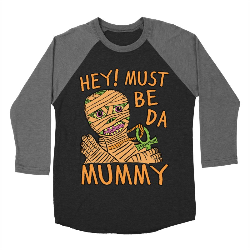 Da Mummy Women's Baseball Triblend T-Shirt by James A. Roberson (JARHUMOR)