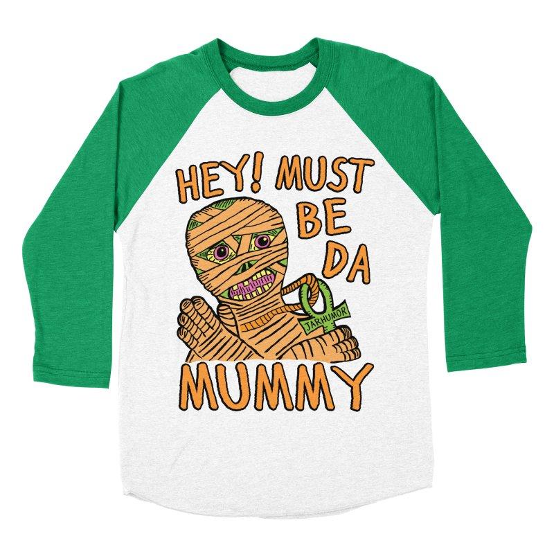 Da Mummy Men's Baseball Triblend T-Shirt by JARHUMOR