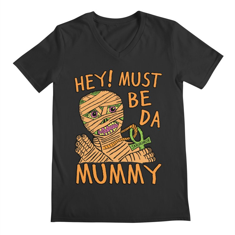 Da Mummy Men's V-Neck by James A. Roberson (JARHUMOR)