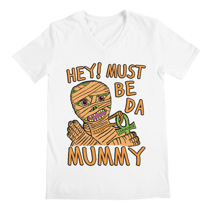Da Mummy Men's V-Neck by James A. Roberson (JARHUMOR)