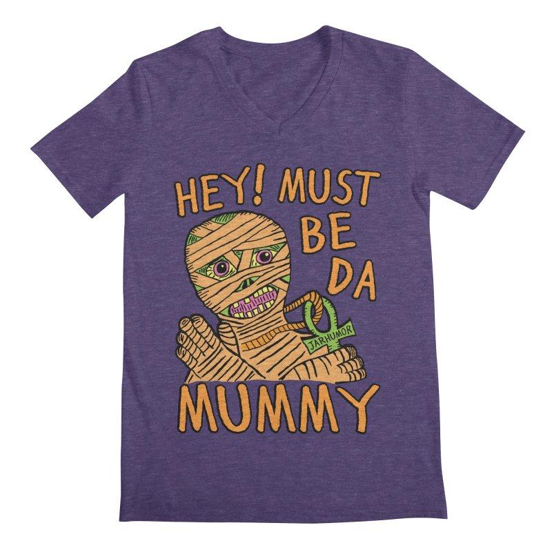 Da Mummy Men's V-Neck by JARHUMOR