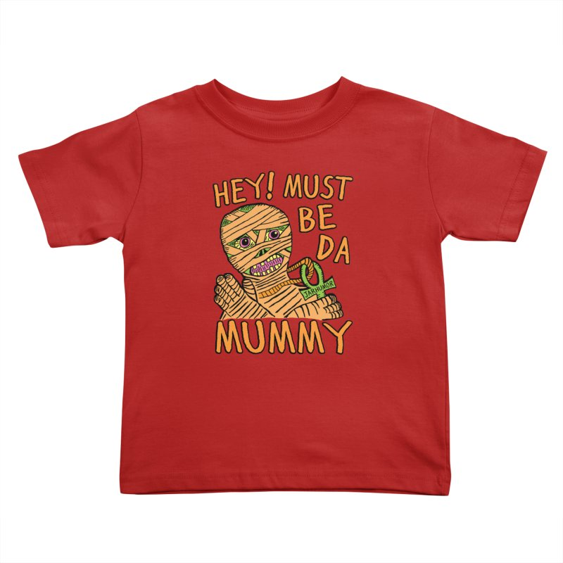Da Mummy Kids Toddler T-Shirt by James A. Roberson (JARHUMOR)