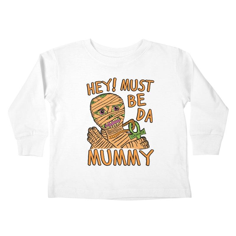 Da Mummy Kids Toddler Longsleeve T-Shirt by JARHUMOR